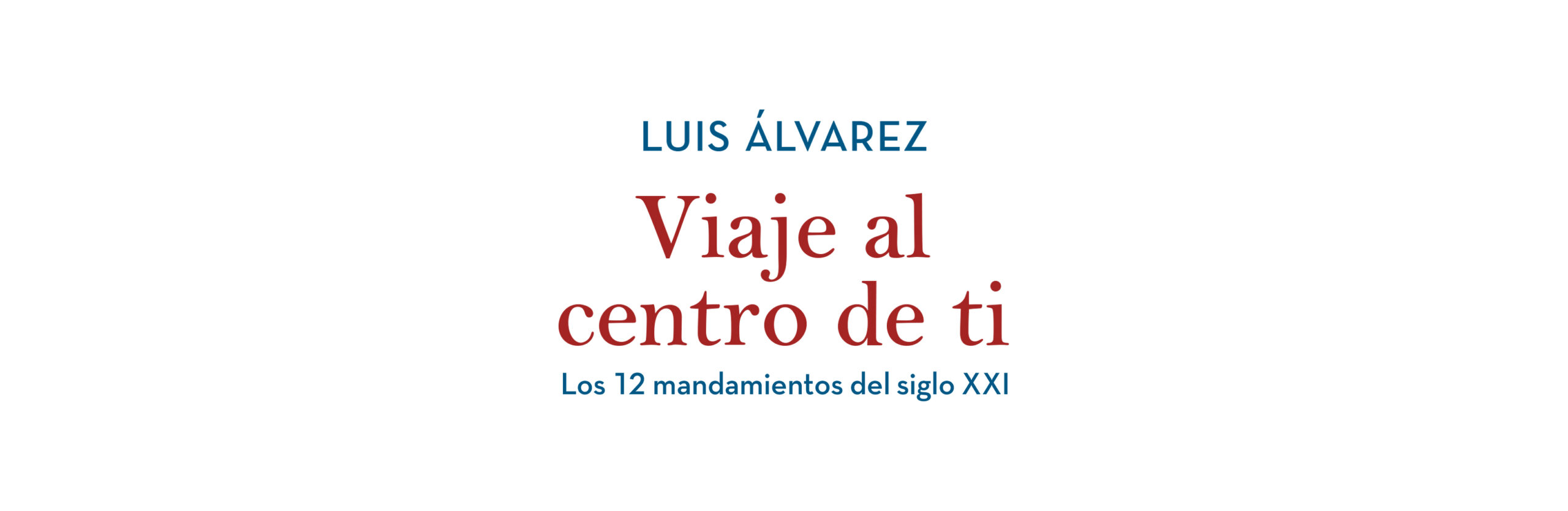 Luis-Alvarez-Viaje-al-Centro-de-ti
