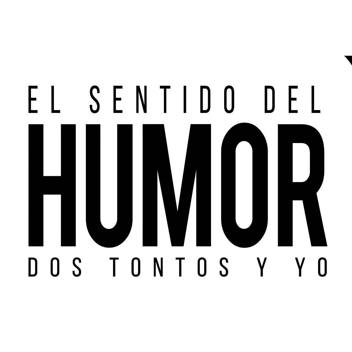 El sentido del humor dos tontos y yo