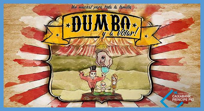DUMBO Y A VOLAR! En el Gran Teatro CaixaBank Príncipe Pío