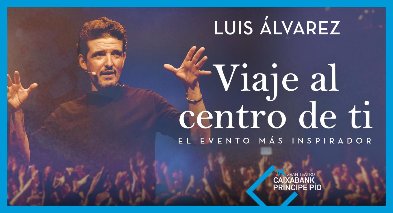 Luis Álvarez - Viaje al Centro de Ti