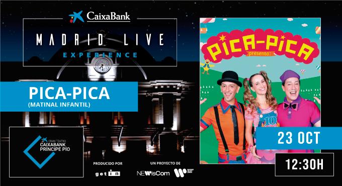 PICA PICA MADRID LIVE EXPERIENCE ENEL GRAN TEATRO CAIXABANK PRÍNCIPE PÍO